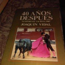 Libros de segunda mano: 40 AÑOS DESPUES - TEMPORADA TAURINA 1987. Lote 58522948