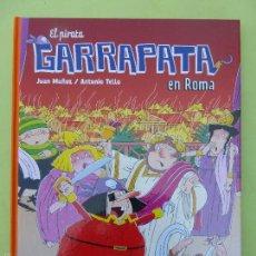 Libros de segunda mano: EL PIRATA GARRAPATA EN ROMA - JUAN MUÑOZ. / ANTONIO TELLO. Lote 58548149
