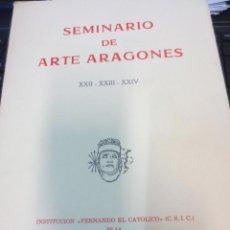 Libros de segunda mano: SEMINARIO DE ARTE ARAGONES Nº 22-23-24 ZARAGOZA AÑO 1977. Lote 58548855