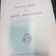Libros de segunda mano: SEMINARIO DE ARTE ARAGONES Nº 16-17-18 ZARAGOZA AÑO 1970. Lote 58549087