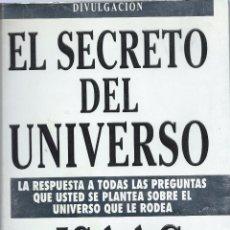 Libros de segunda mano: ISAAC ASIMOV, EL SECRETO DEL UNIVERSO. EDICIONES B DIVULGACIÓN, 1ª EDICIÓN MAYO 1993. Lote 58558869