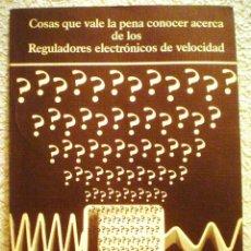 Libros de segunda mano: COSAS QUE VALE LA PENA CONOCER ACERCA DE LOS REGULADORES ELECTRÓNICOS DE VELOCIDAD.. Lote 58568221