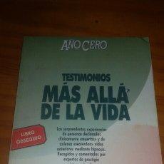 Libros de segunda mano: TESTIMONIOS MAS ALLA DE LA VIDA AÑO CERO . Lote 58569586