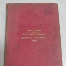 Libros de segunda mano: LA REVOLUCION FRANCESA. HISTORIA DE LOS GIRONDINOS. TOMO II. ALFONSO DE LAMARTINE. EDITOR SOPENA. Lote 58590513