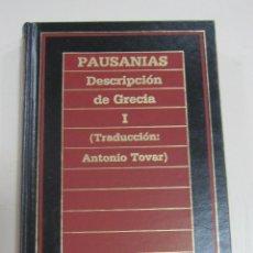 Libros de segunda mano: PAUSANIAS. DESCRIPCION DE GRECIA I. BIBLIOTECA DE HISTORIA. EDICIONES ORBIS. 1986. Lote 113442688