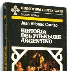 Libros de segunda mano: HISTORIA DEL FOLKLORE ARGENTINO POR JUAN ALFONSO CARRIZO DE ED. DICTIO EN BUENOS AIRES 1977. Lote 12070026