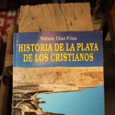 Libros de segunda mano: HISTORIA DE LA PLAYA DE LOS CRISTIANOS, NELSON DIAZ FRIAS. CANARIAS 1996 1ª EDICION. Lote 58608353