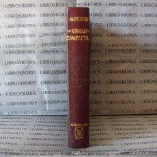 Libros de segunda mano: MOLIERE POQUELIN - OBRAS COMMPLETAS - AGUILAR - OBRAS ETERNAS.. Lote 58610360
