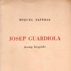 Libros de segunda mano: MIQUEL SAPERAS : JOSEP GUARDIOLA, CERAMISTA (BORRAT, 1949) CON AUTÓGRAFO DEL ESCRITOR. Lote 58611428