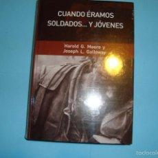 Libros de segunda mano: CUANDO ÉRAMOS SOLDADOS... Y JÓVENES. HAROLD MOORE Y JOSPEH GALLOWAY. Lote 58620810