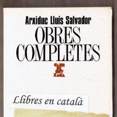 Libros de segunda mano: ARXIDUC LLUÍS SALVADOR - OBRES COMPLETES - CLUB DE BUTXACA / 91. Lote 58629228