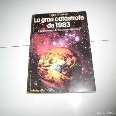 Libros de segunda mano: LA GRAN CATASTROFE DE 1983 ¿SE ENCAMINA LA TIERRA A SU FIN?BORIS CRISTOFF.MARTINEZ ROCA 1979. Lote 58668247