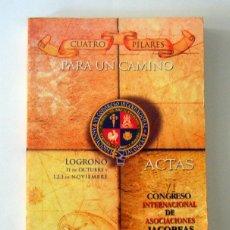 Libros de segunda mano: CUATRO PILARES PARA UN CAMINO - ACTAS DEL VI CONGRESO INTERNACIONAL DE ASOCIACIONES JACOBEAS. 2002. Lote 58685584
