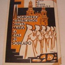 Libros de segunda mano: JUAN DE JESÚS VÁZQUEZ. MONASTERIO CISTERCIENSE SANTA MARÍA LA REAL DE SOBRADO. RM75980. . Lote 58687689