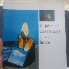 Libros de segunda mano: LA JUVENTUD UNIVERSITARIA ANTE EL FUTURO EXP0 92. Lote 58693134