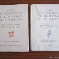 Libros de segunda mano: ACTAS DO CONGRESSO INTERNACIONAL DE ETNOGRAFIA -- 1963 -- 2 TOMOS. Lote 58708263
