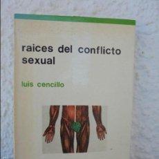Libros de segunda mano: RAICES DEL CONFLICTO SEXUAL. LUIS CENCILLO. VER FOTOGRAFIAS ADJUNTAS. Lote 58716587