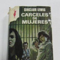 Libros de segunda mano: CARCELES DE MUJERES. SINCLAIR LEWIS. EDITORIAL PLANETA. 440 PAGINAS. 1974. Lote 58718891