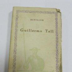 Libros de segunda mano: GUILLERMO TELL. SCHILLER. COMPAÑIA IBERO AMERICANA DE PUBLICACIONES. INTONSO. Lote 58720781