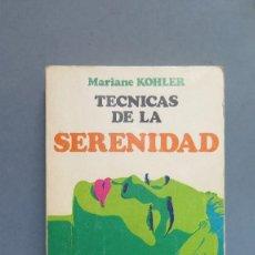 Libros de segunda mano: TECNICAS DE LA SERENIDAD. MARIANE KOHLER . Lote 58751765