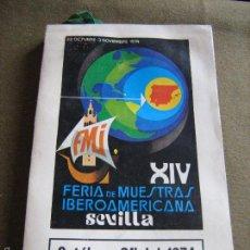 Libros de segunda mano: CATALOGO OFICIAL XIV FERIA DE MUESTRAS IBEROAMERICANA DE SEVILLA 1974. Lote 58772001