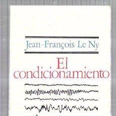 Libros de segunda mano: EL CONDICIONAMIENTO. JEAN-FRANÇOIS LE NY. EDICIONES DE BOLSILLO. PENÍNSULA. 1971. 18,2X11,7CM. 200PG. Lote 58777071