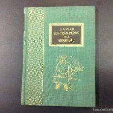 Libros de segunda mano: LOS TRAMPEROS DEL ARKANSAS- G.AIMARD. Lote 58780451