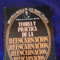 Libros de segunda mano: LIBRO TEORIA Y PRACTICA DE LA REENCARNACION, DR. JIMENEZ DEL OSO. Lote 58782721