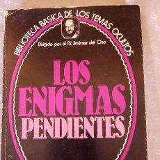 Libros de segunda mano: LOS ENIGMAS PENDIENTES , DR. JIMENEZ DEL OSO. Lote 58784736