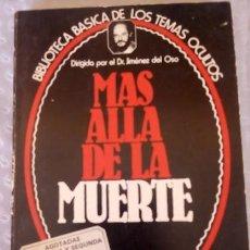Libros de segunda mano: MAS ALLA DE LA MUERTE , DR. JIMENEZ DEL OSO. Lote 58784921