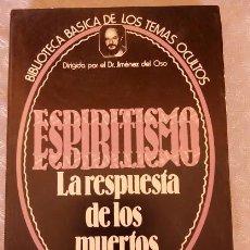 Libros de segunda mano: ESPIRITISMO , LA RESPUESTA DE LOS MUERTOS , DR. JIMENEZ DEL OSO. Lote 58785126