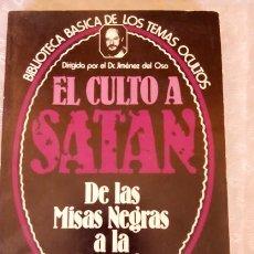 Libros de segunda mano: EL CULTO A SATAN DE LAS MISAS NEGRAS A LA BRUJERIA, DR. JIMENEZ DEL OSO. Lote 58785576