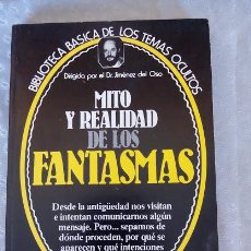 Libros de segunda mano: MITO Y REALIDAD DE LOS FANTASMAS, DR. JIMENEZ DEL OSO. Lote 58786176