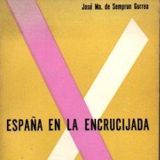 Libros de segunda mano: SEMPRUN GURREA : ESPAÑA EN LA ENCRUCIJADA (EDICIONES IBÉRICA, NEW YORK, 1956). Lote 58796231