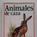 Libros de segunda mano: ANIMALES DE CAZA . BOUCHNER MIROSLAV . CINEGETICA . EDITORIAL SUSAETA. Lote 58800626