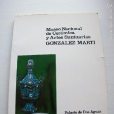 Libros de segunda mano: MUSEO DE CERÁMICA Y ARTES SUNTUARIAS GONZÁLEZ MARTÍ - PALACIO DE DOS AGUAS - VALENCIA (1985). Lote 58802561