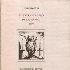 Libros de segunda mano: EL EXTRAÑO CASO DE LA HANAU 1609 (ECO, UMBERTO). Lote 58858341