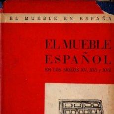 Libros de segunda mano: EL MUEBLE ESPAÑOL EN LOS SIGLOS XV, XVI Y XVII (AFRODISIO AGUADO, 1951). Lote 58875096