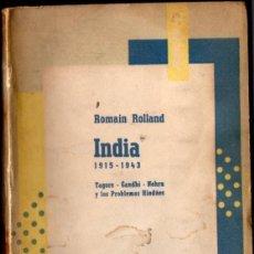 Libros de segunda mano: ROMAIN ROLLAND : INDIA 1915-1943 (HACHETTE, 1953) TAGORE, GANDHI, NEHRU Y LOS PROBLEMAS HINDÚES. Lote 58882641