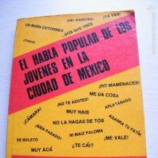 Libros de segunda mano: EL HABLA POPULAR DE LOS JÓVENES EN LA CIUDAD DE MÉXICO - ALEJANDRO ALARCÓN - B. COSTA-AMIC (1977). Lote 58919975