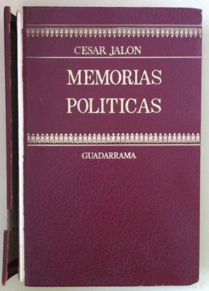 CÉSAR JALÓN. MEMORIAS POLÍTICAS. 1973 - DEDICATORIA DEL AUTOR (Libros de Segunda Mano (posteriores a 1936) - Literatura - Otros)