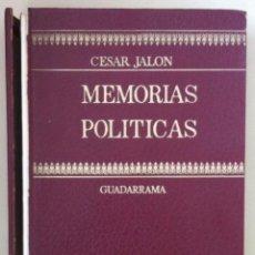 Libros de segunda mano: CÉSAR JALÓN. MEMORIAS POLÍTICAS. 1973 - DEDICATORIA DEL AUTOR. Lote 58931520