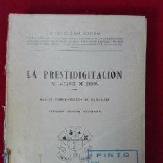 Libros de segunda mano: INTERESANTE LIBRO LA PRESTIDIGITACIÓN AL ALCANCE DE TODOS - MANUAL TEÓRICO PRACTICO DE ILUSIONISMO -. Lote 58961435