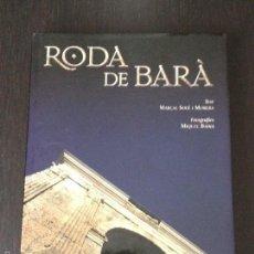 Libros de segunda mano: LIBRO RODA DE BARA - MARÇAL SOLÉ - TARRAGONA BARÀ - EN CATALAN. Lote 58969050