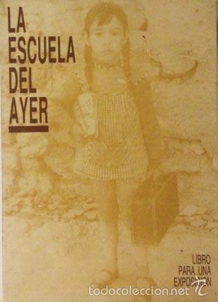 Libros de segunda mano: La escuela del ayer. (Objetos didácticos; Muebles; Libros escolares; Mapas; Etc. (Expo, Valladolid - Foto 2 - 235004450