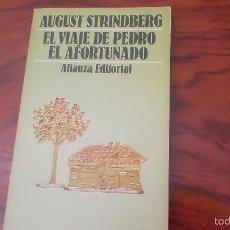 Libros de segunda mano: STRINDBERG. EL VIAJE DE PEDRO EL AFORTUNADO. ALIANZA. 1ª EDICIÓN.. Lote 59038750
