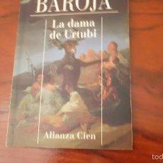 Libros de segunda mano: BAROJA. LA DAMA DE URTUBI. ALIANZA CIEN. Lote 59039170