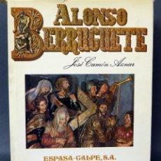 Libros de segunda mano: ALONSO BERRUGUETE JOSÉ CAMÓN AZNAR ED ESPASA CALPE 1980. Lote 59043110
