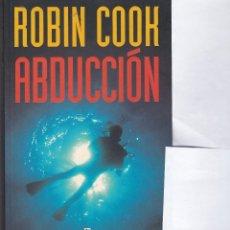 Libros de segunda mano: ABDUCCION. ROBIN COOK. 298 PAGINAS EN BUEN ESTADO. EDITORIAL PLAZA Y JANES 2001. Lote 59043850