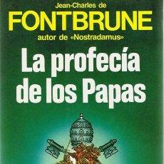 Libros de segunda mano: LA PROFECÍA DE LOS PAPAS JEAN - CHARLES DE FONTBRUNE . Lote 59050065